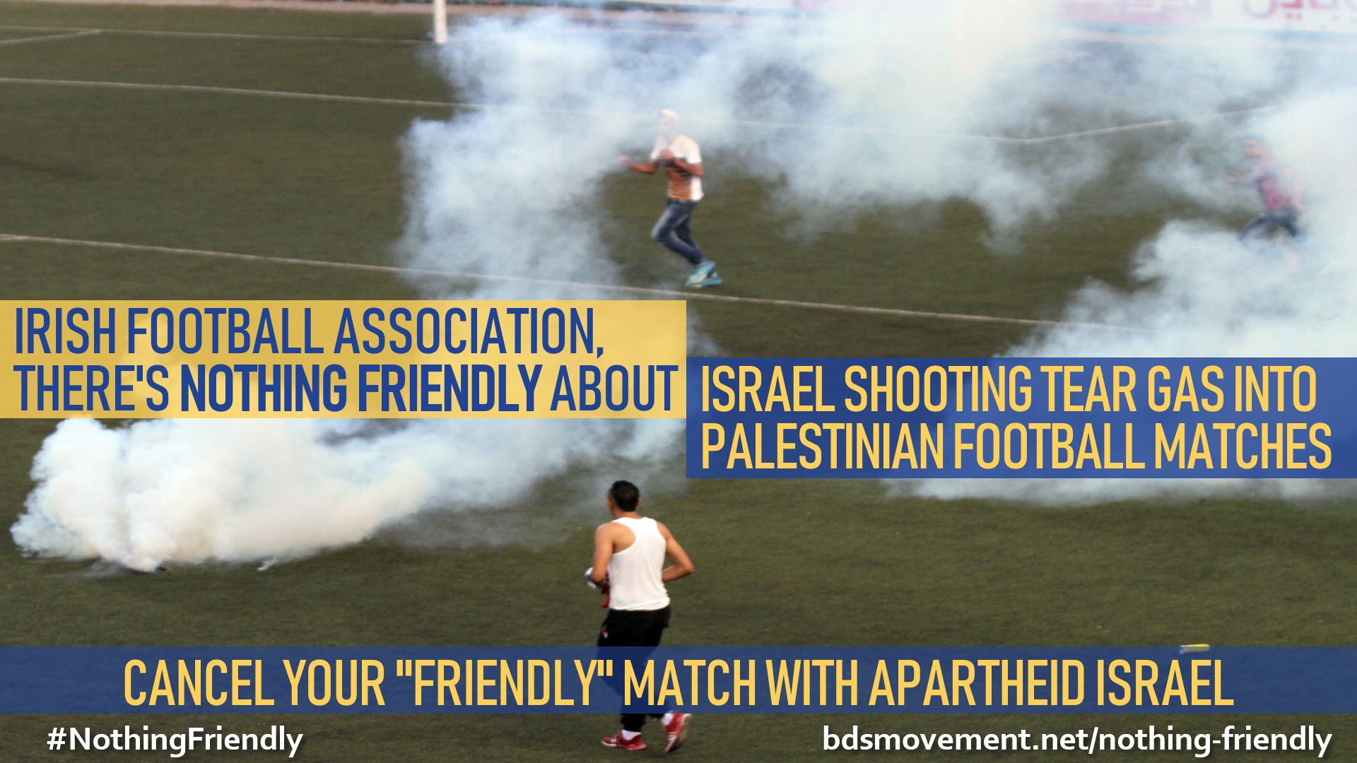 Irish Football Assoc, there's nothing friendly about shooting teargas into Palestinian football matches