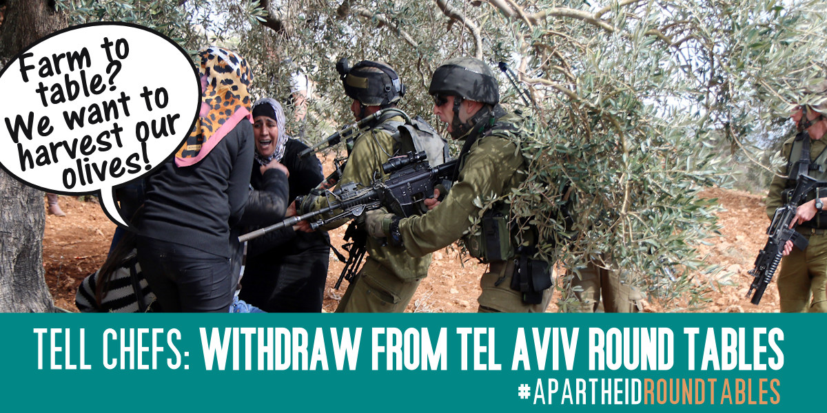 Farm to Table? Palestinians want to harvest their olives! Cancel Tel Aviv Round Tables