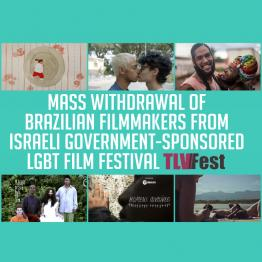Mass Withdrawal of Brazilian Filmmakers From Israeli Government-Sponsored LGBT Film Festival