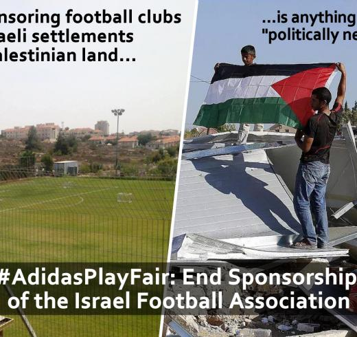 "Adidas, sponsoring football clubs in illegal Israeli settlements on stolen Palestinian land is anything but ""politically neutral"""