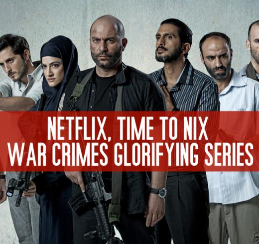 Netflix, Time to Nix War Crimes Glorifying Series