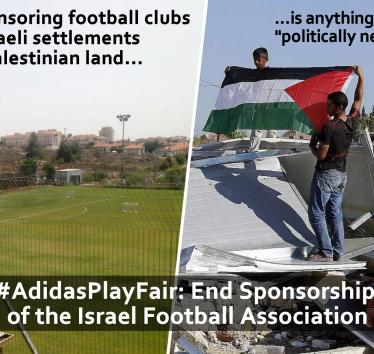 """Adidas, sponsoring football clubs in illegal Israeli settlements on stolen Palestinian land is anything but """"politically neutral"""""""